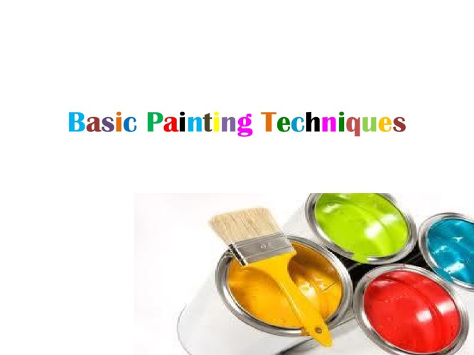 BASIC PAINTING TECHNIQUES