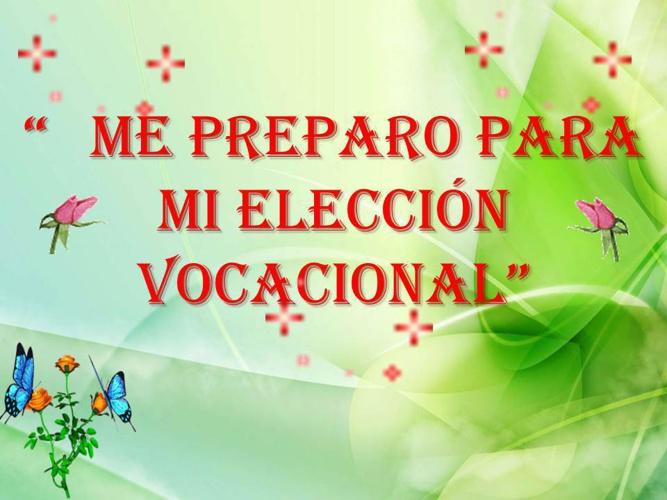 ME PREPARO PARA MI ELECCIÓN VOCACIONAL