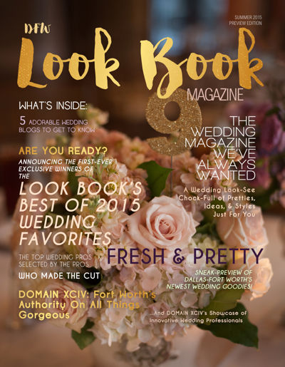 DFW Look Book Wedding Magazine - 2015 Summer Preview Edition