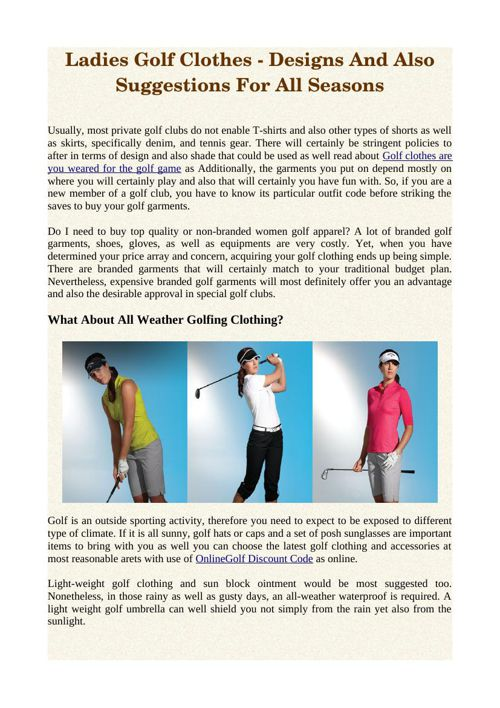 Ladies Golf Clothes - Designs And Also Suggestions For All Seaso