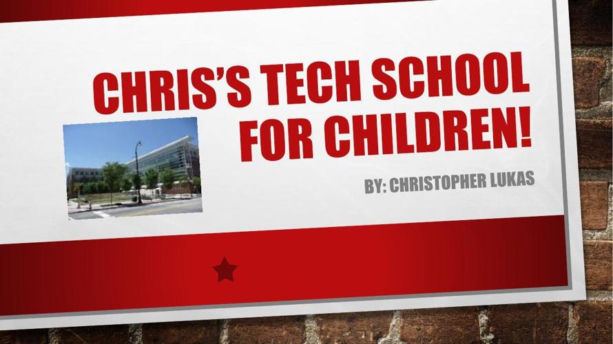 Chris's tech school for children!