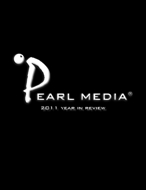 Pearl Media 2011 Year in Review
