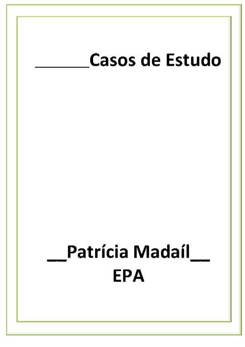 Casos de estudo_Patrícia Madaíl