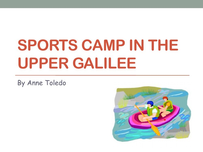 Sports Camp in the Upper Galilee by Anne Toledo