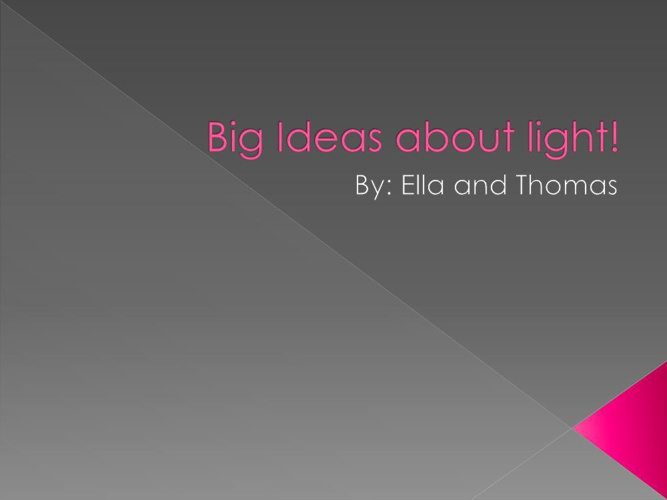 Big Ideas about light!