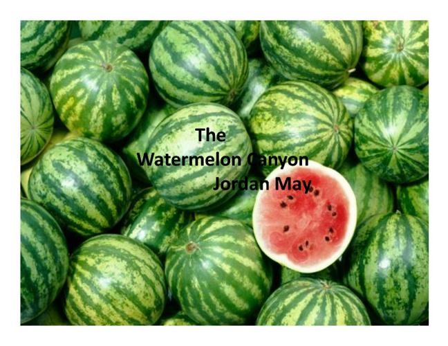 The Watermelon Canyon