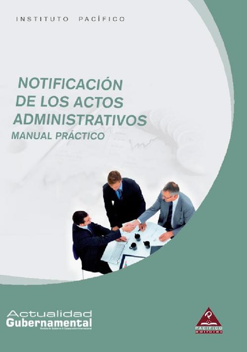 Notificación de los actos administrativos Manual práctico