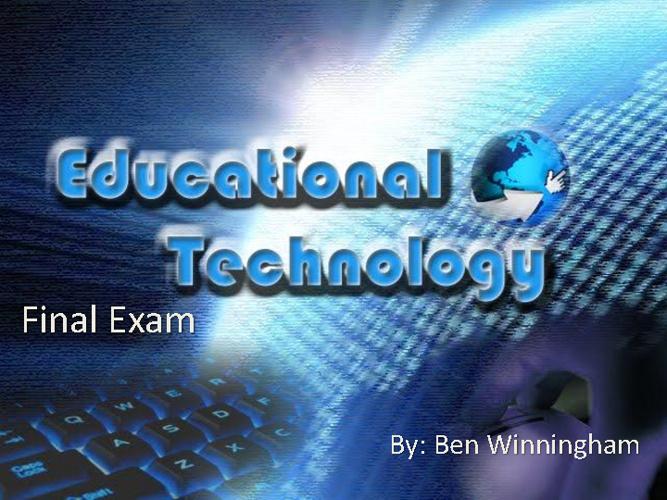 Educational Technology Final Exam