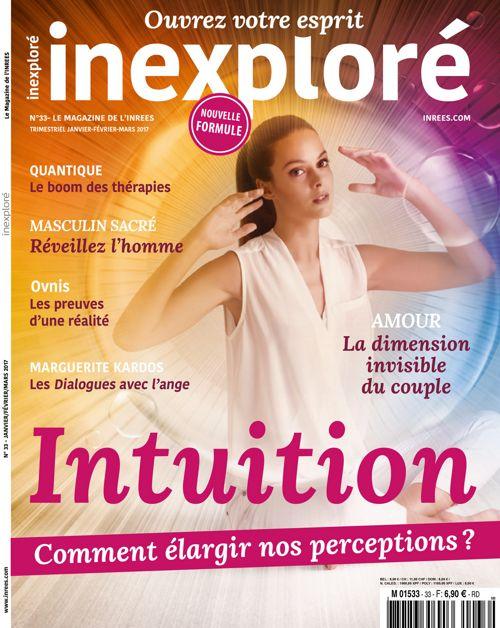 Inexploré n°33 Intuition : Comment élargir nos perceptions ?
