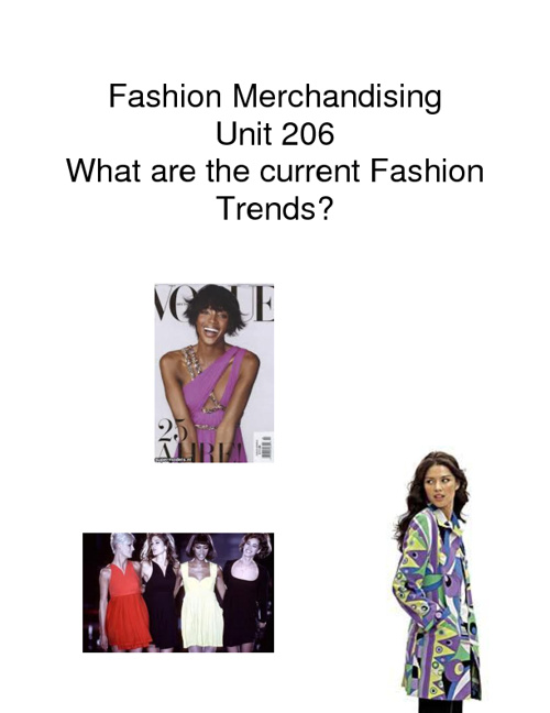FM Unit 206:  What are the current fashion trends?