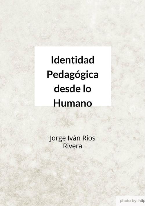 Identidad Pedagógica desde lo Humano