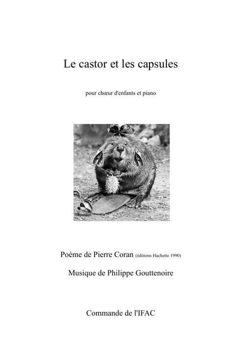 Le castor et les capsules - Philippe Gouttenoire