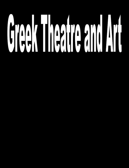 Greek Theatre and Art