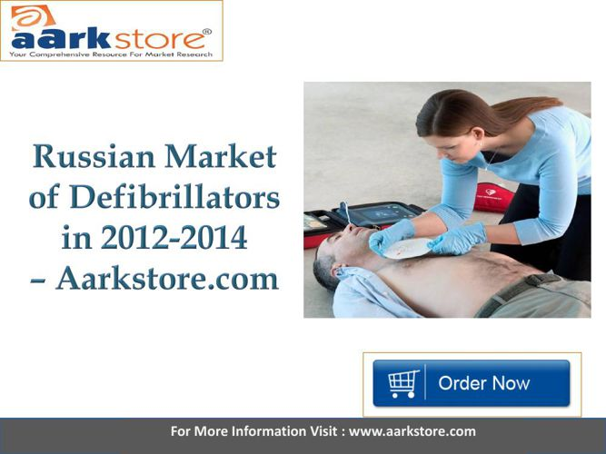 Aarkstore - Russian Market of Defibrillators in 2012-2014