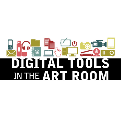 DIGITAL TOOLS IN THE ART ROOM