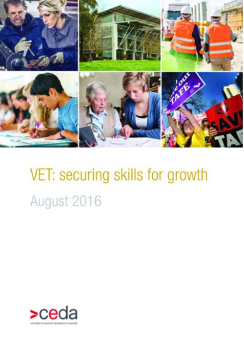 CEDA VET Report August 2016 - securing skills for growth