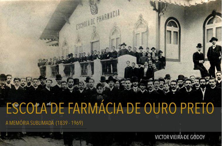 Livro EF_Escola de Farmácia de Ouro Preto - A memória sublimad