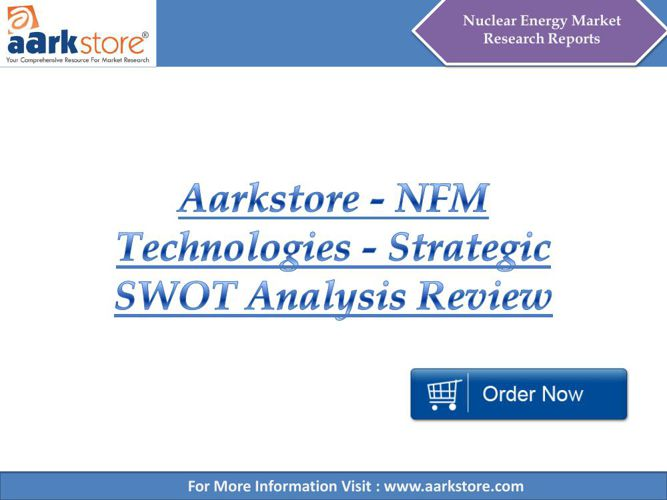 Aarkstore - NFM Technologies - Strategic SWOT Analysis Review