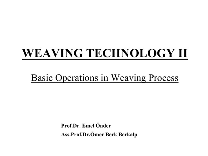 Weaving Technology II