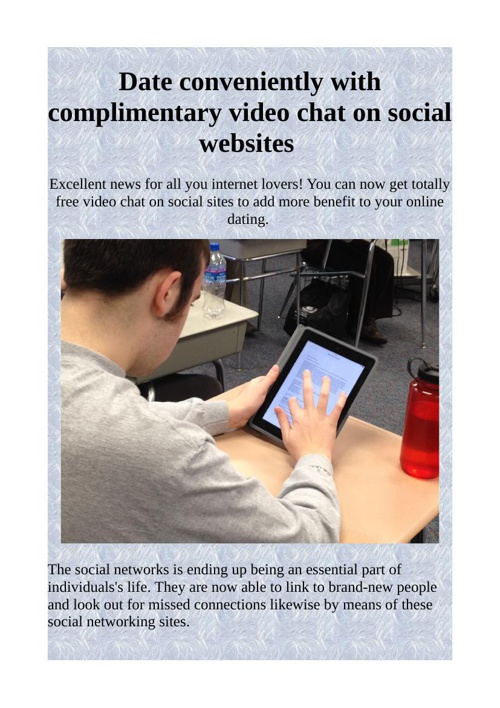 Date conveniently with complimentary video chat on social websit
