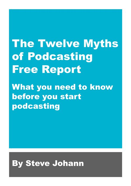12 Myths of Podcasting Free Report