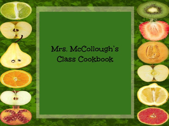 Mrs. McCollough's Class Cookbook
