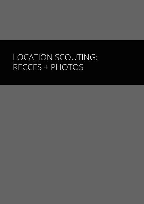 Location Scouting: Recces + Photos