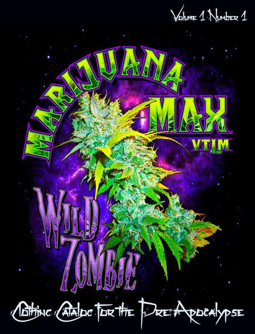 Marijuana Max Wild Zombie Clothing Catalog