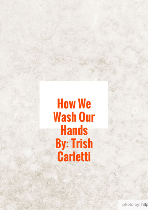 How We Wash Our Hands