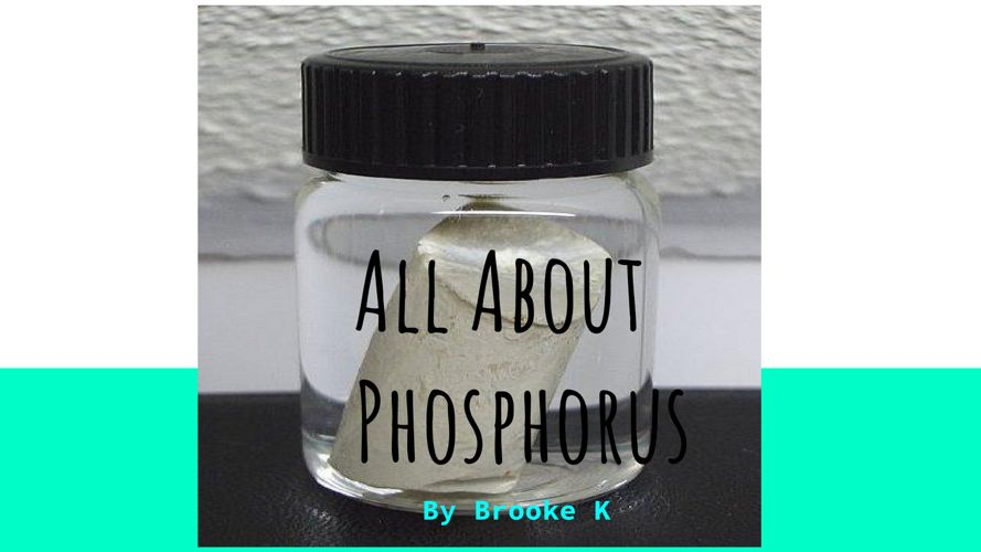 Phosphorus by Brooke K