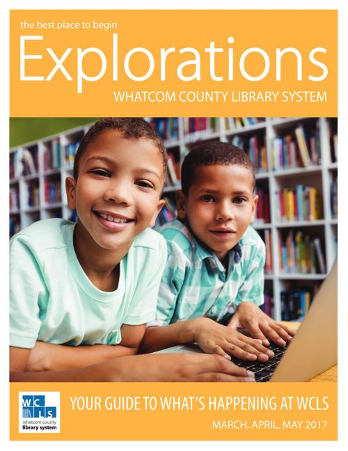 2017 Spring Explorations - Whatcom County Library System's Event