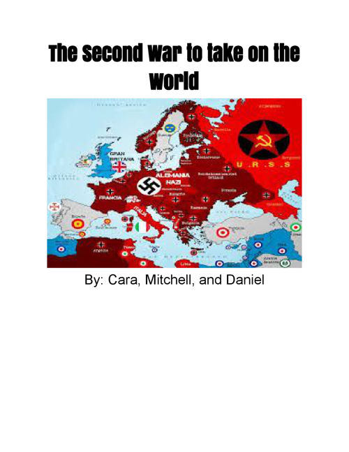 The Second War to take on the World