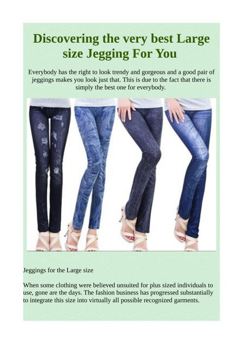 Discovering the very best Large size Jegging For You