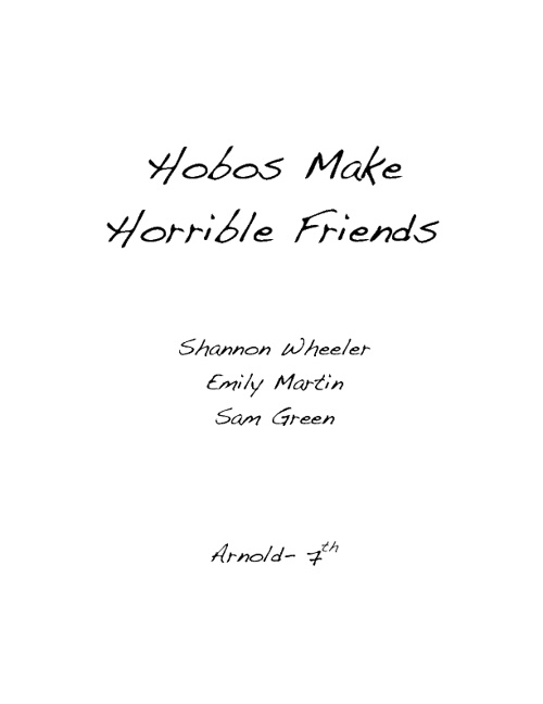 Hobos make horrible friends