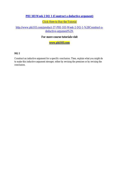 PHI 103 Week 2 DQ 1 (Construct a deductive argument)