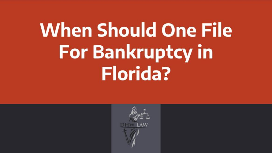 When Should One File For Bankruptcy in Florida