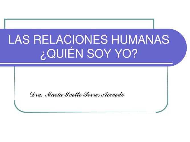 RELACIONES HUMANAS:  ¿QUIEN SOY YO?