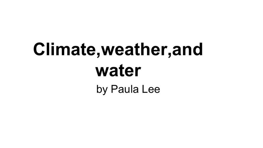 Weather ,climate ,and water