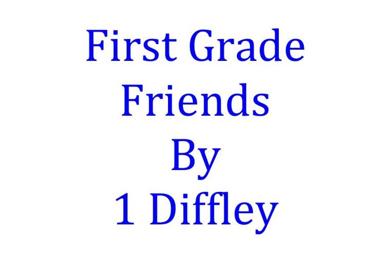 First Grade Friends-- Diffley