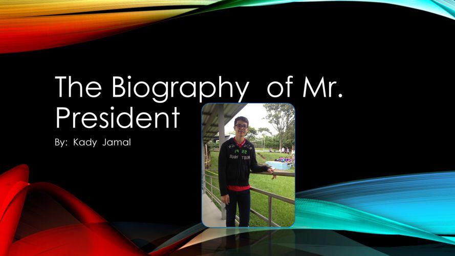 Kady Jamal - Mr. President