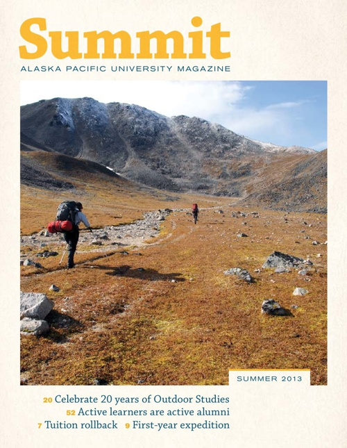 Alaska Pacific University Summit Magazine - Summer 2013