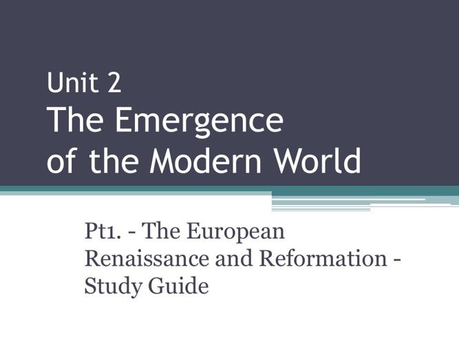Unit 2.1 Study Guide - European Renaissance and Reformation