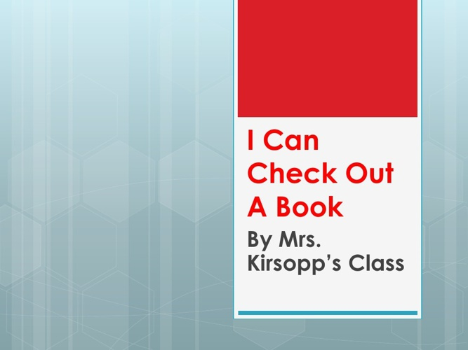 I Can Check Out A Book-Kirsopp