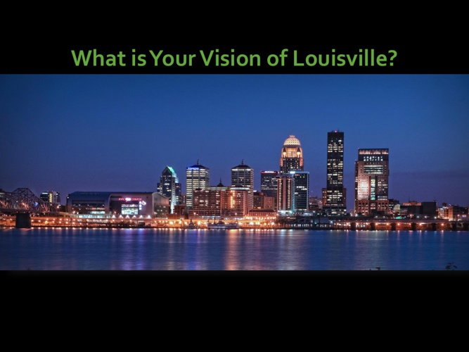 What is Your Vision of Louisville?