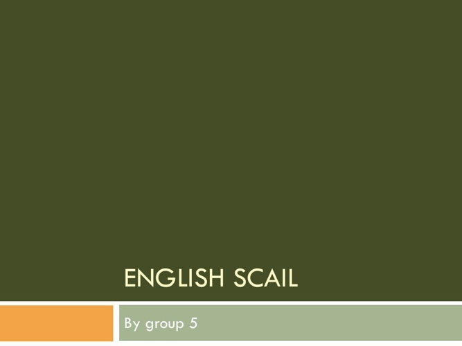 English scail