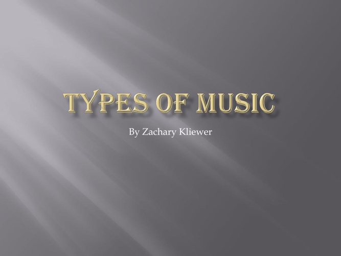 The Types Of Music