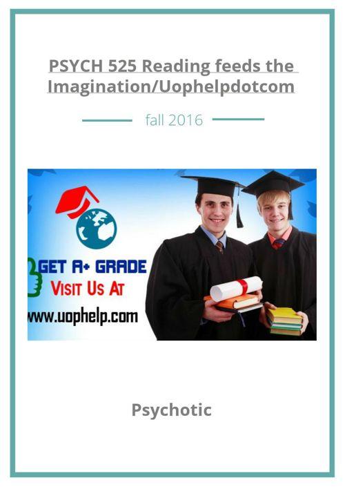 PSYCH 525 Reading feeds the Imagination/Uophelpdotcom