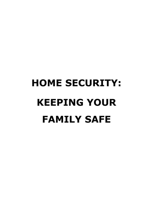 Home Security: Keeping Your Family Safe