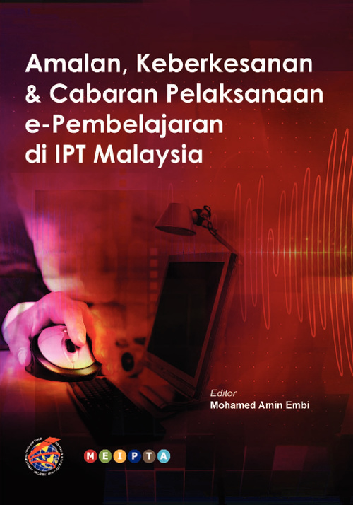 Amalan, Keberkesanan & Cabaran Pelaksanaan e-Pembelajaran di IPT