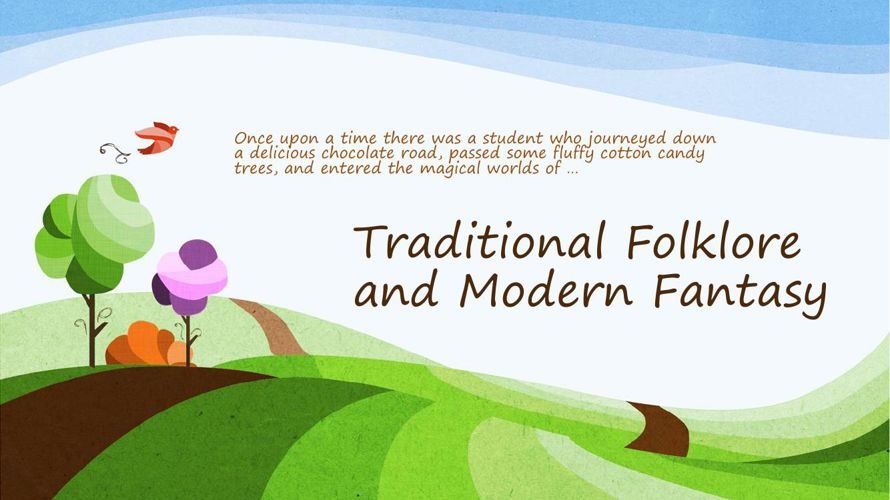 Traditional Folklore and Modern Fantasy Genre